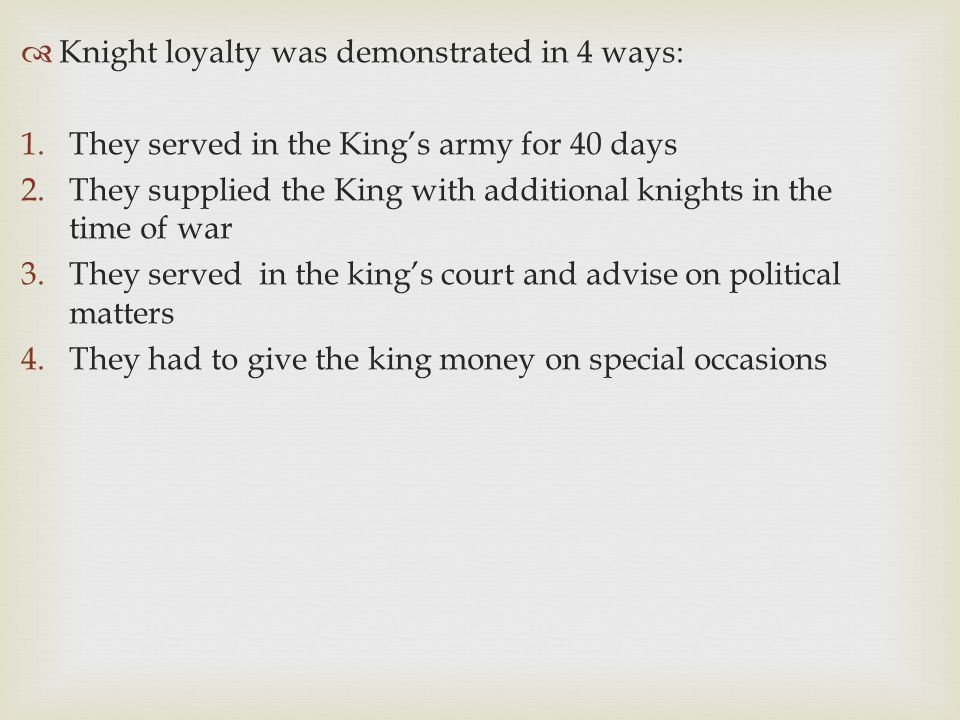Knight loyalty was demonstrated in 4 ways:
