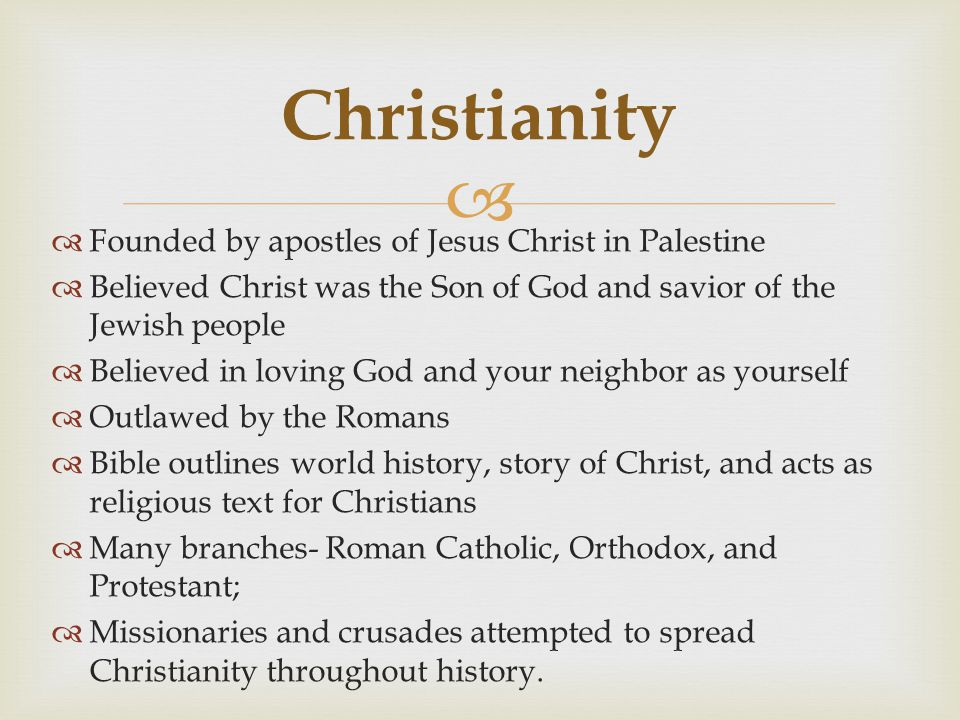 Christianity Founded by apostles of Jesus Christ in Palestine