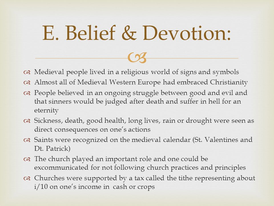 E. Belief & Devotion: Medieval people lived in a religious world of signs and symbols.