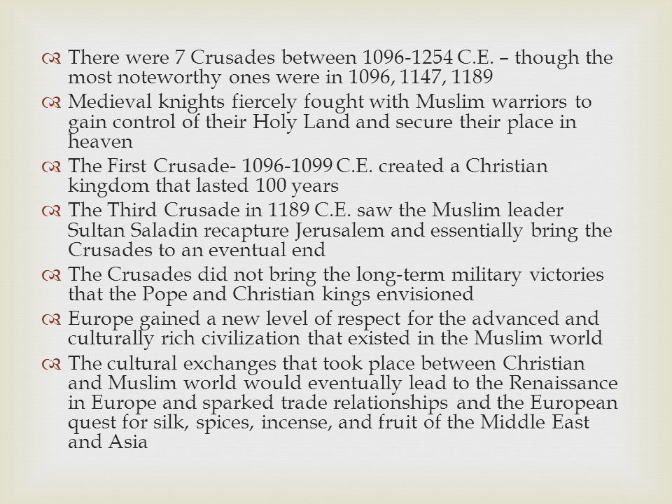 There were 7 Crusades between 1096-1254 C. E