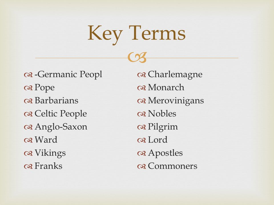 Key Terms -Germanic Peopl Charlemagne Pope Monarch Barbarians