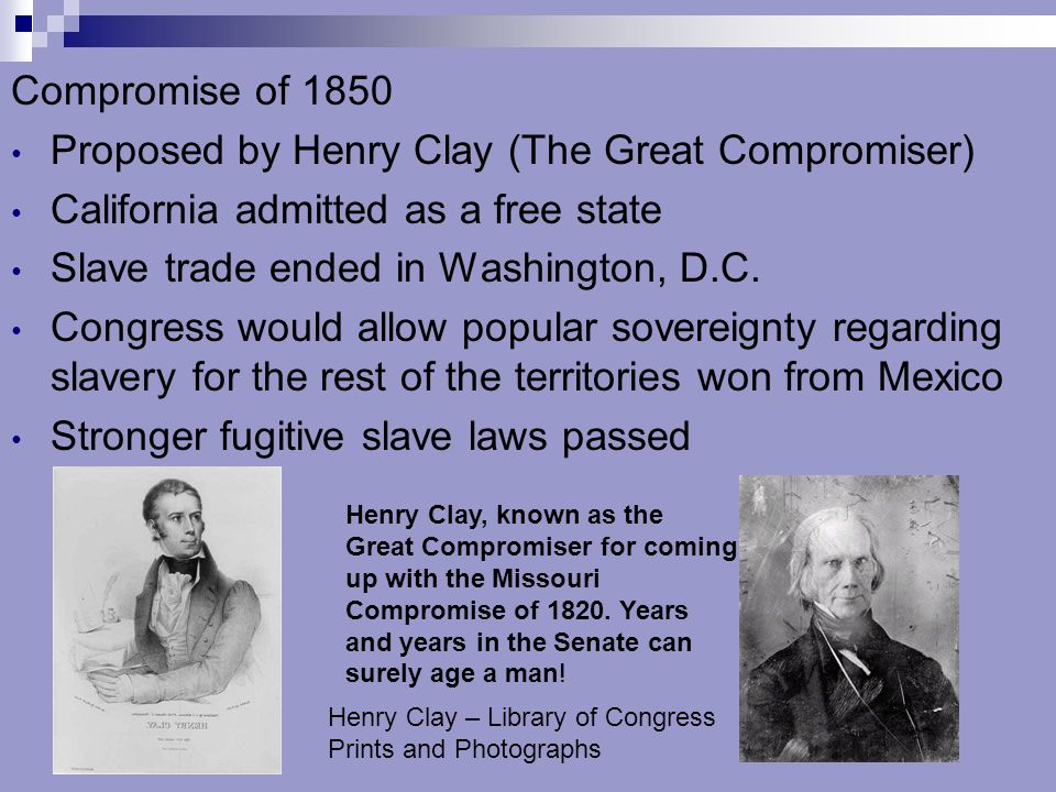Proposed by Henry Clay (The Great Compromiser)