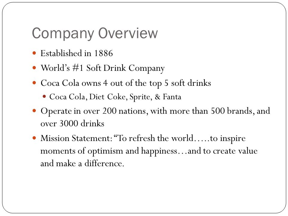 Company Overview Established in 1886 World's #1 Soft Drink Company