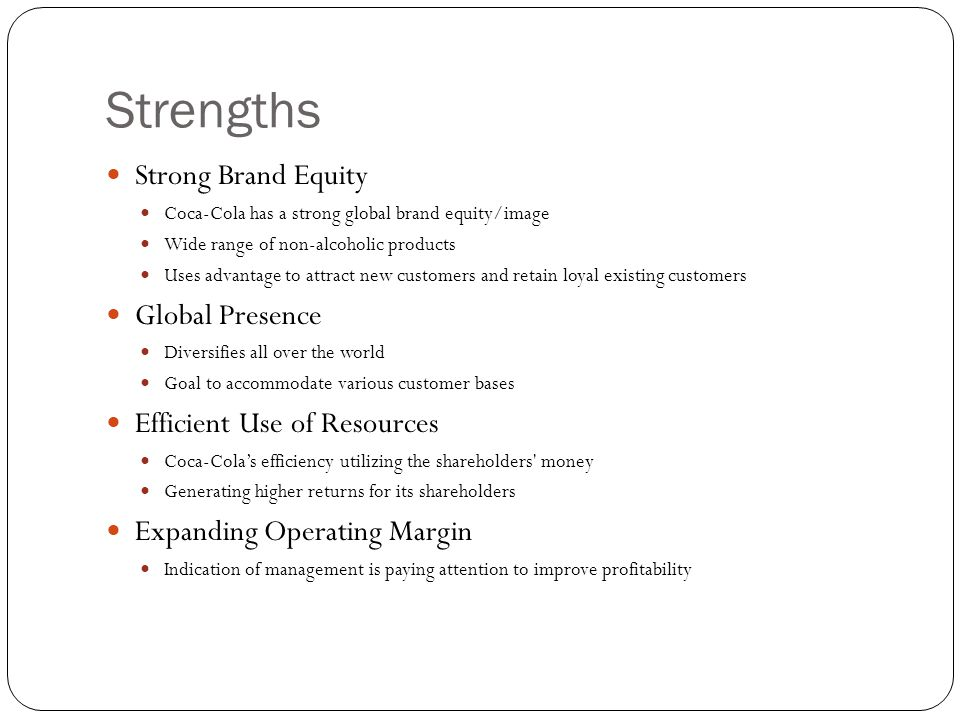 Strengths Strong Brand Equity Global Presence