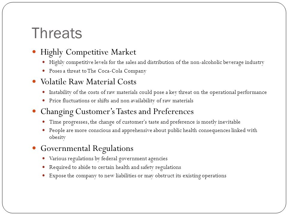 Threats Highly Competitive Market Volatile Raw Material Costs