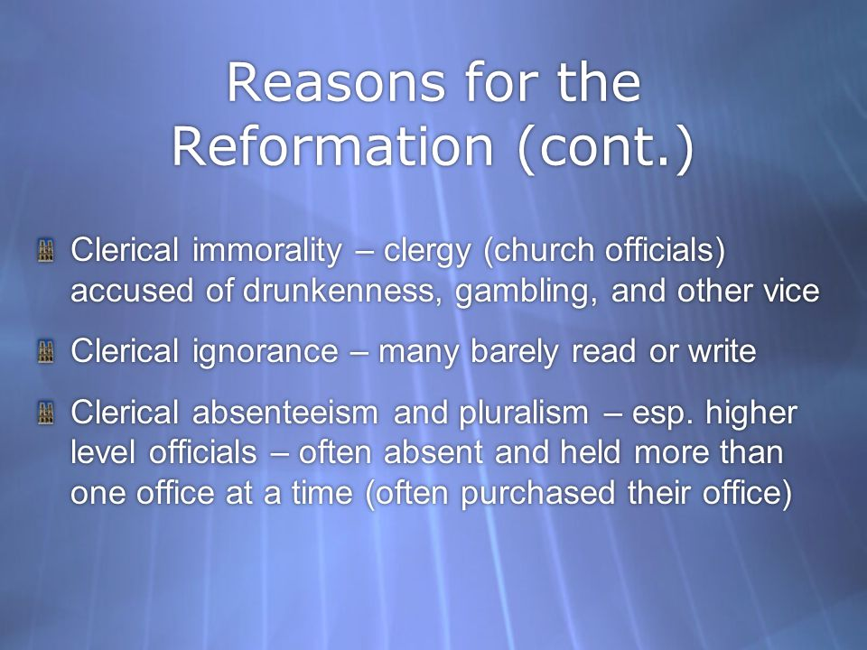 Reasons for the Reformation (cont.)