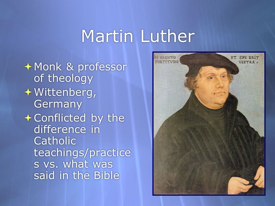 Martin Luther Monk & professor of theology Wittenberg, Germany