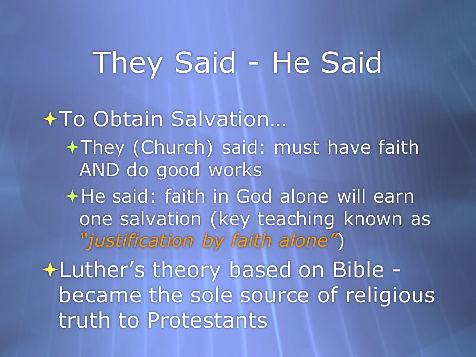 They Said - He Said To Obtain Salvation…