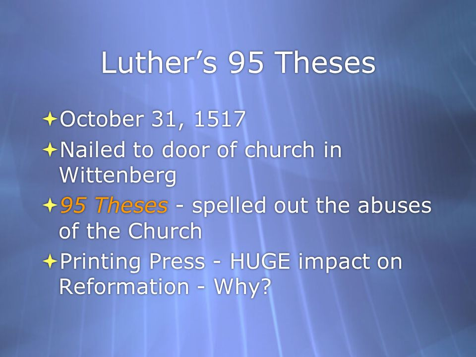 Luther's 95 Theses October 31, 1517