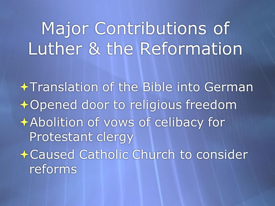 Major Contributions of Luther & the Reformation