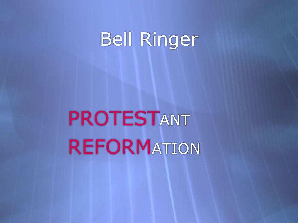 Bell Ringer PROTESTANT REFORMATION