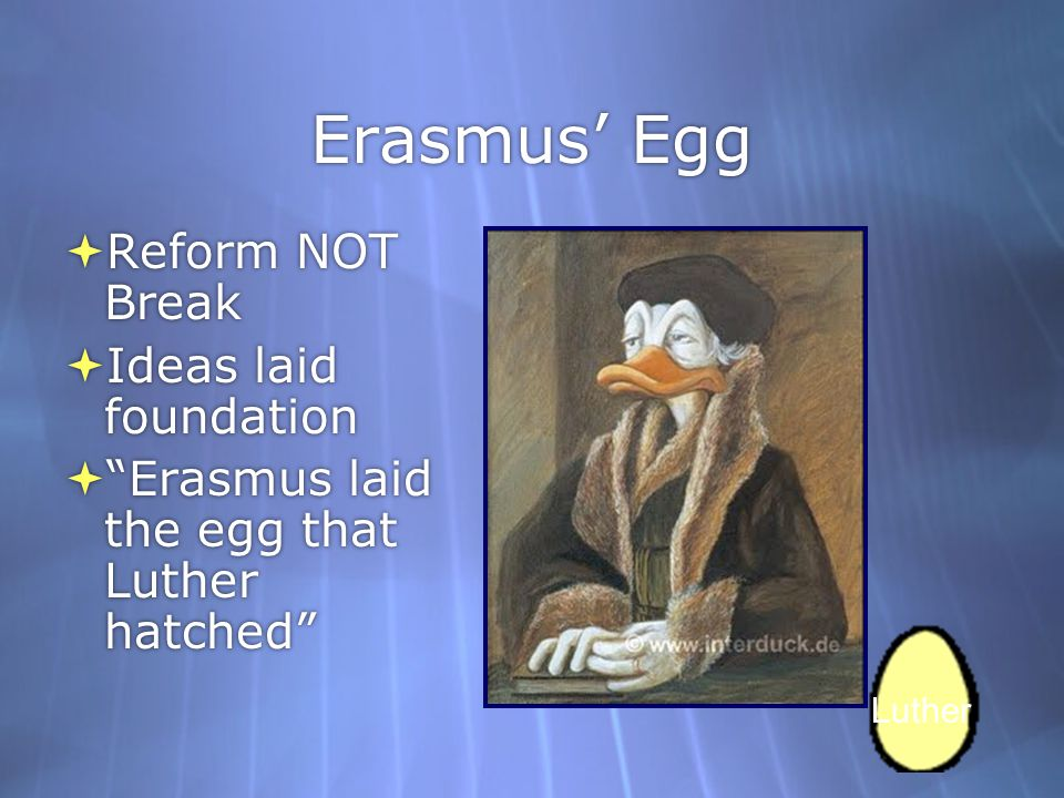 Erasmus' Egg Reform NOT Break Ideas laid foundation
