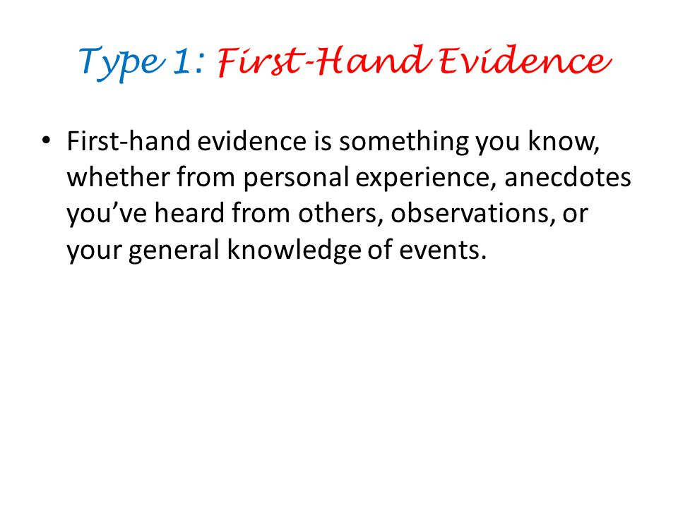Type 1: First-Hand Evidence