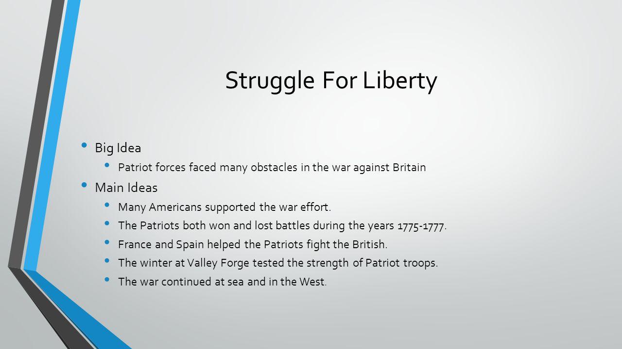 Struggle For Liberty Big Idea Main Ideas