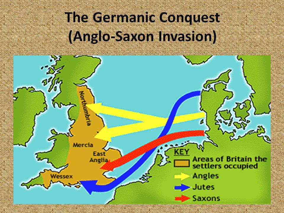 The Germanic Conquest (Anglo-Saxon Invasion)