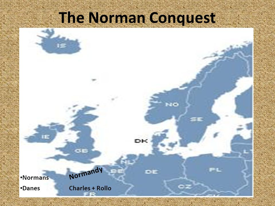 The Norman Conquest Normandy Normans Danes Charles + Rollo