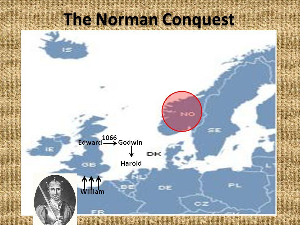 The Norman Conquest 1066 Edward Godwin Harold William
