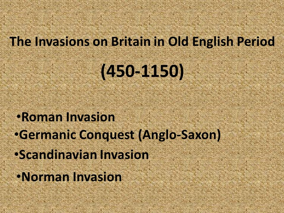 (450-1150) The Invasions on Britain in Old English Period