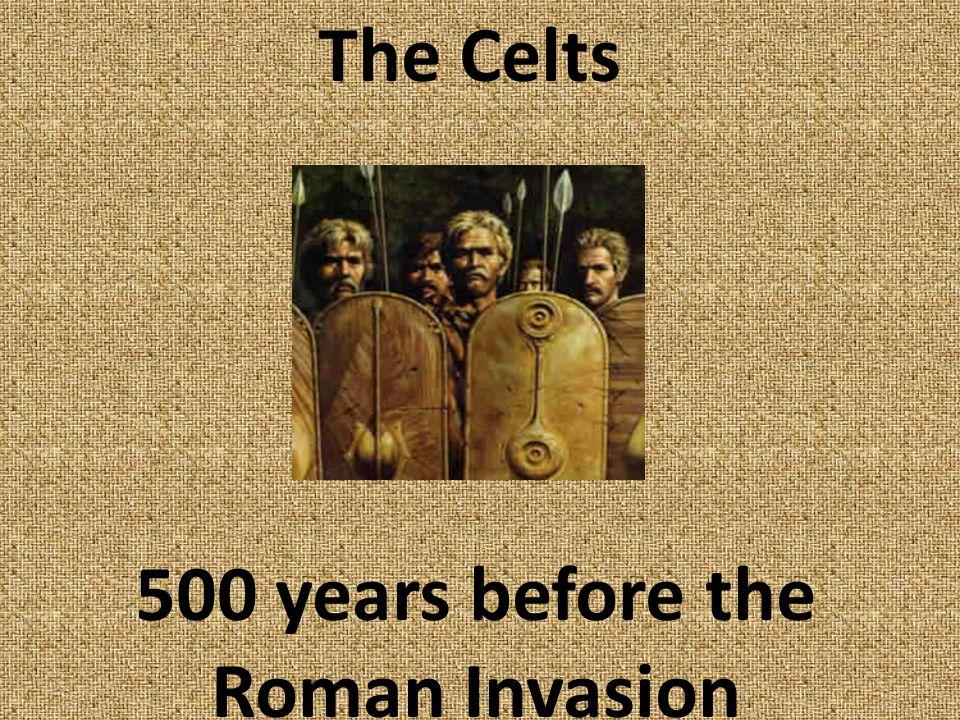500 years before the Roman Invasion