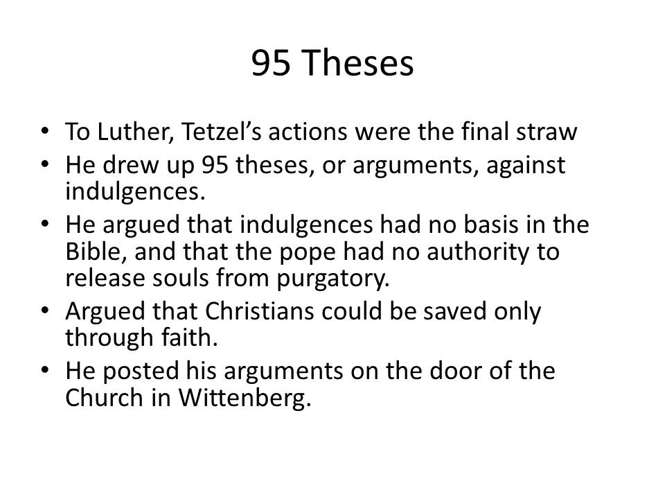 what were the 95 thesis The cause and effect of martin luther's 95 theses no description by emma wang on 31 october 2011 tweet comments (0) please log in to add your comment.