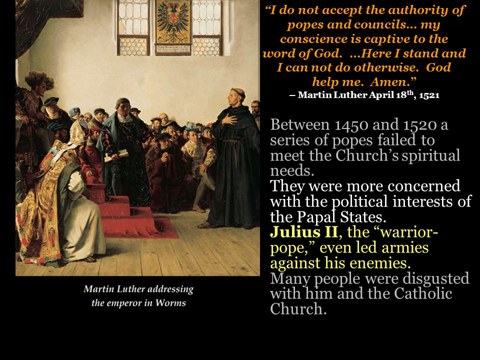 – Martin Luther April 18th, 1521