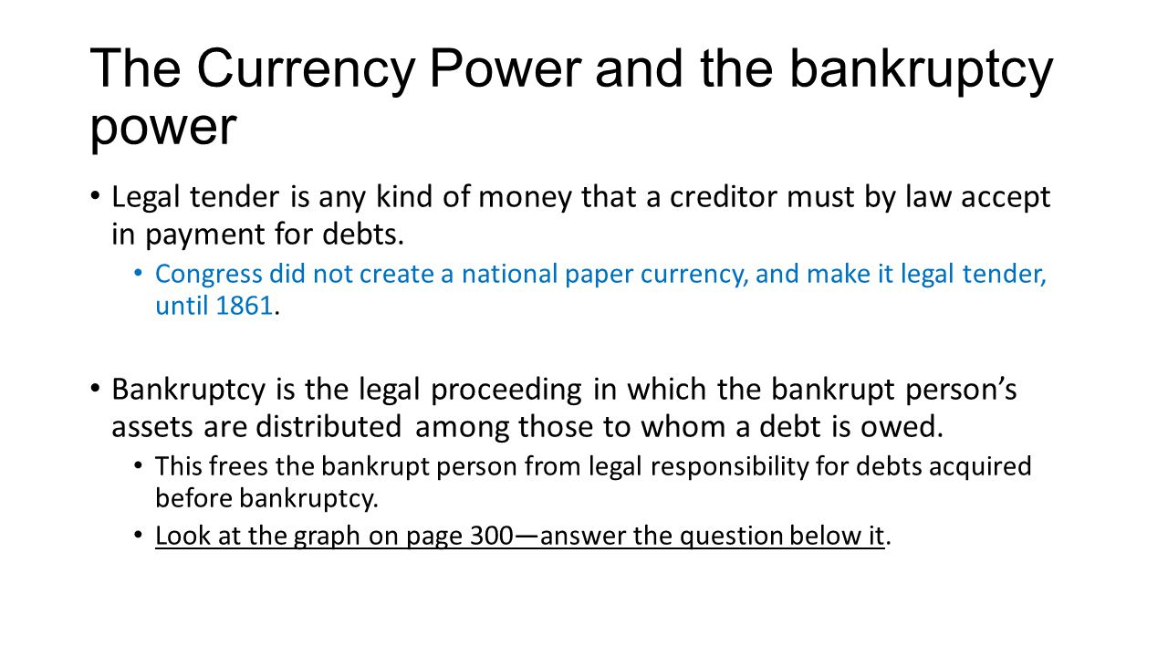 The Currency Power and the bankruptcy power
