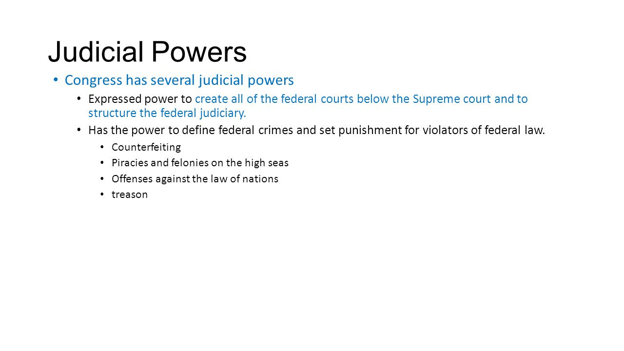 Judicial Powers Congress has several judicial powers