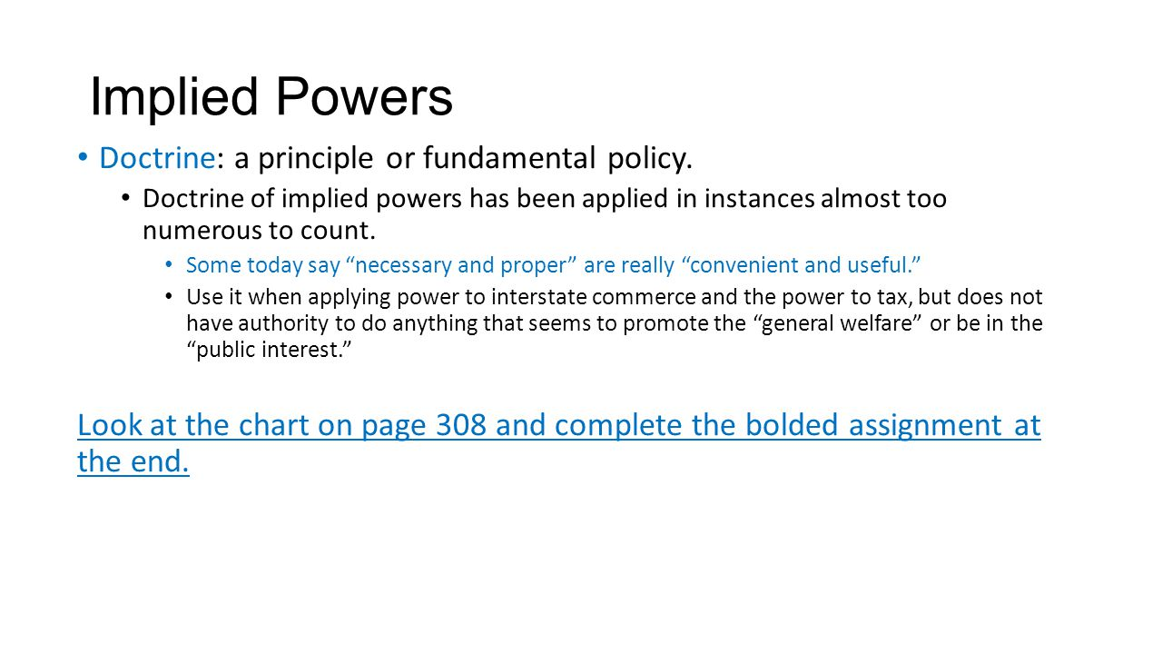 Implied Powers Doctrine: a principle or fundamental policy.
