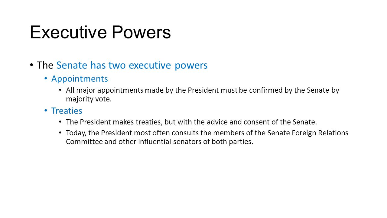 Executive Powers The Senate has two executive powers Appointments