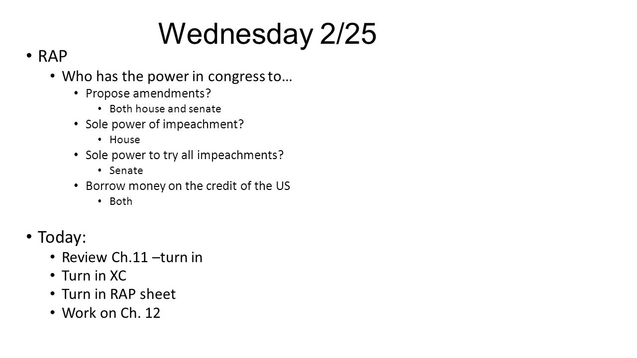 Wednesday 2/25 RAP Today: Who has the power in congress to…