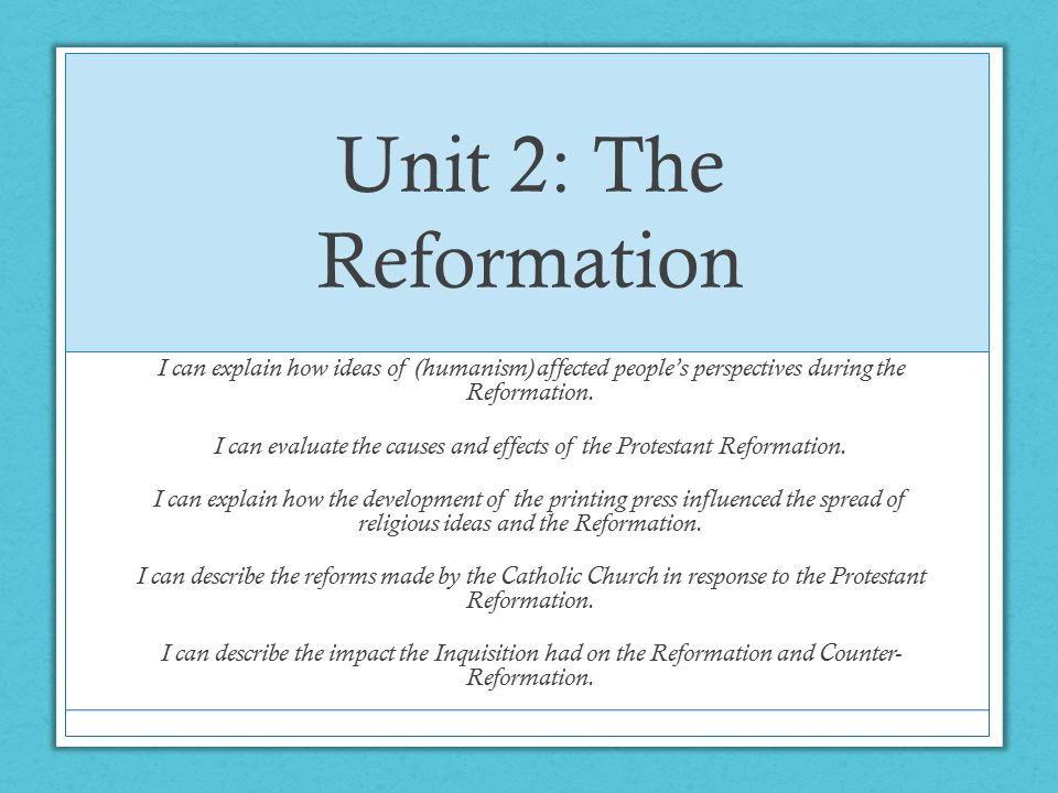 I can evaluate the causes and effects of the Protestant Reformation.