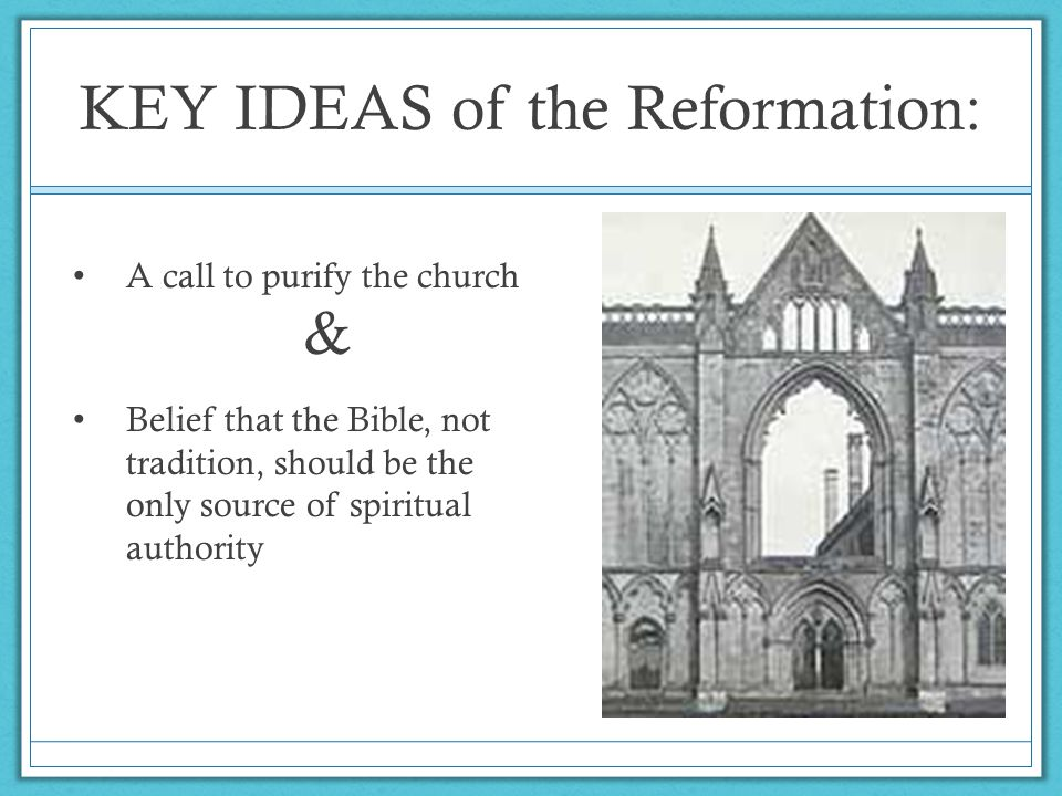 KEY IDEAS of the Reformation: