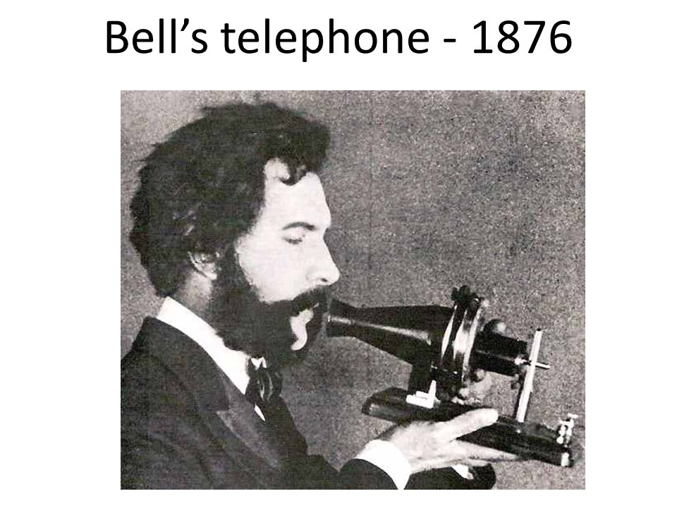 Bell's telephone - 1876