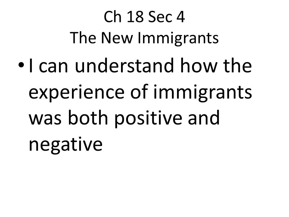 Ch 18 Sec 4 The New Immigrants