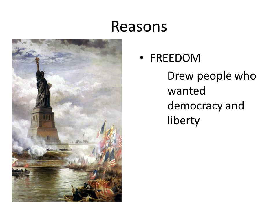 Reasons FREEDOM Drew people who wanted democracy and liberty