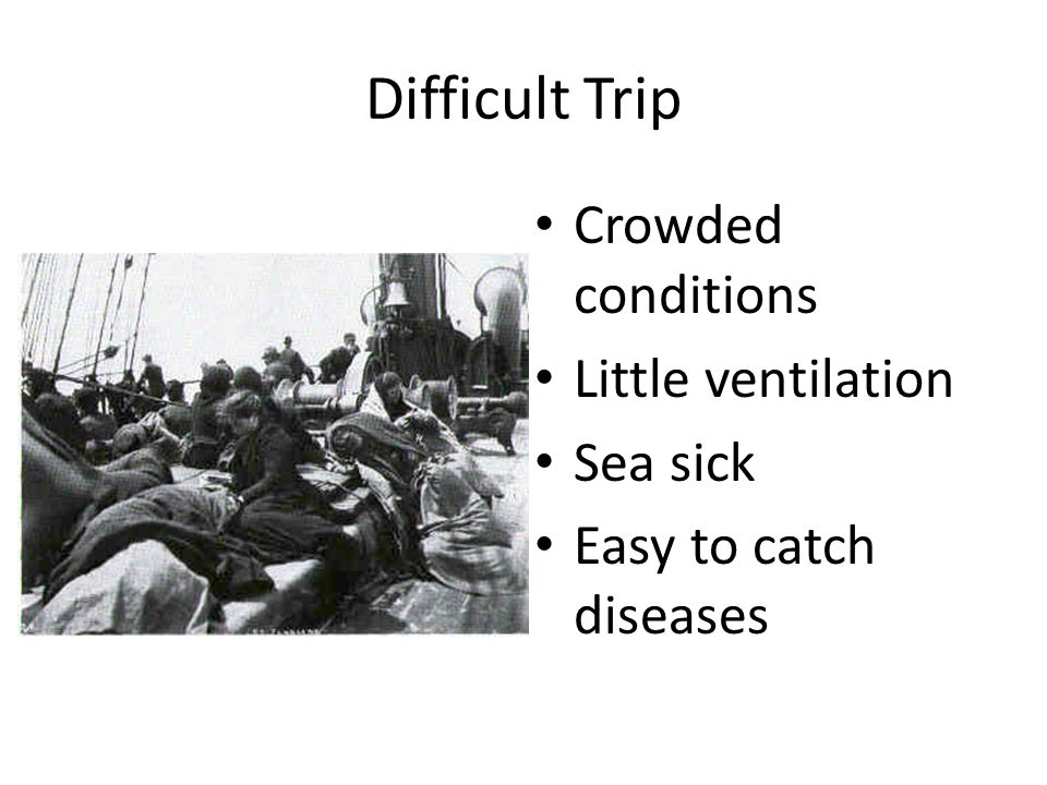 Difficult Trip Crowded conditions Little ventilation Sea sick