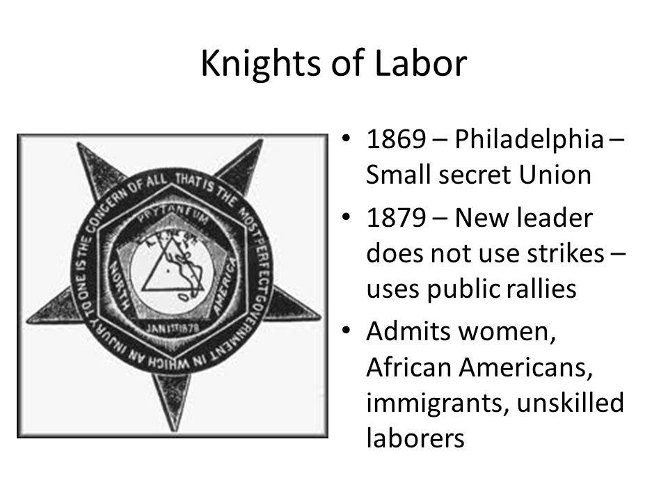Knights of Labor 1869 – Philadelphia – Small secret Union