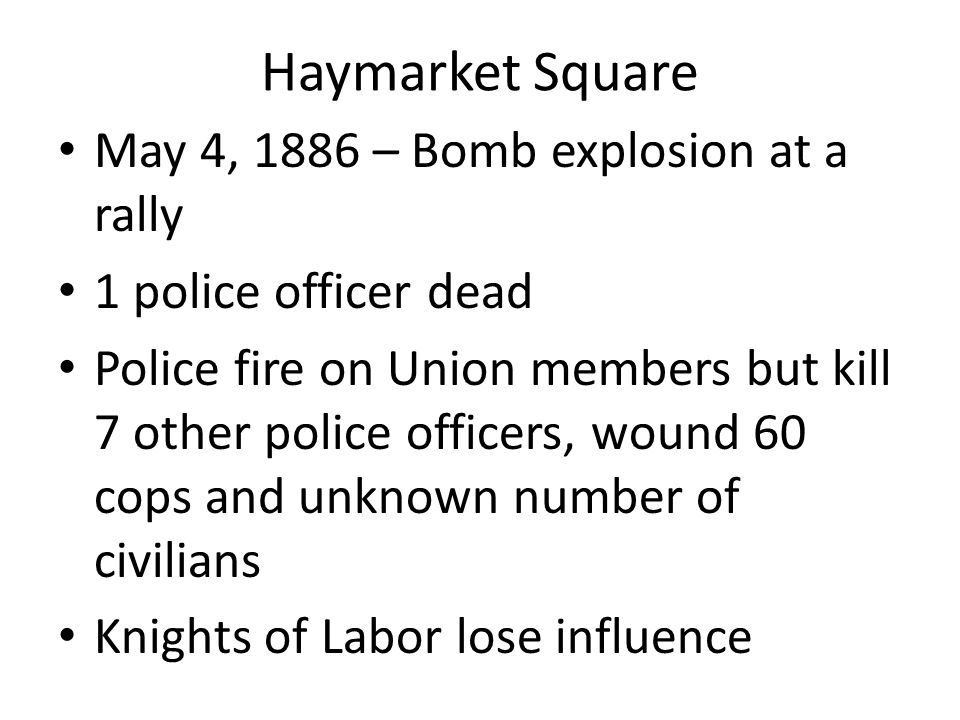 Haymarket Square May 4, 1886 – Bomb explosion at a rally