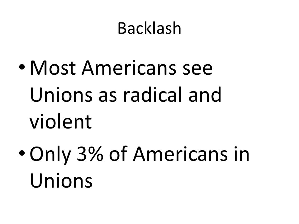 Most Americans see Unions as radical and violent