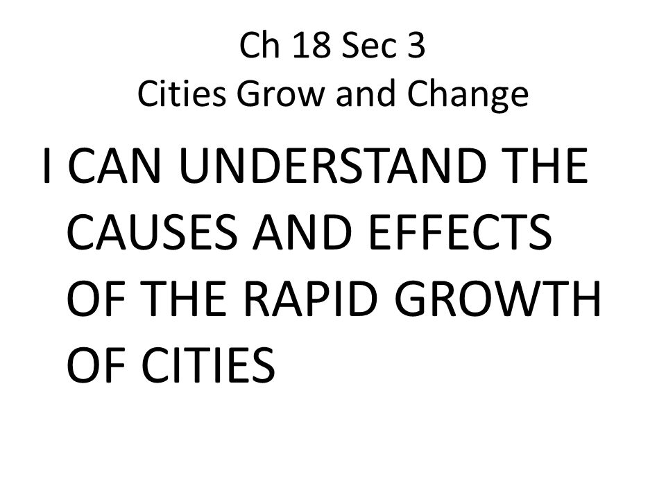 Ch 18 Sec 3 Cities Grow and Change