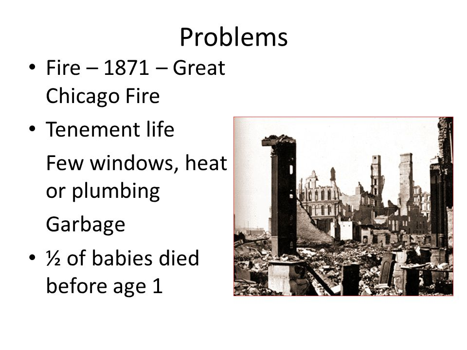 Problems Fire – 1871 – Great Chicago Fire Tenement life