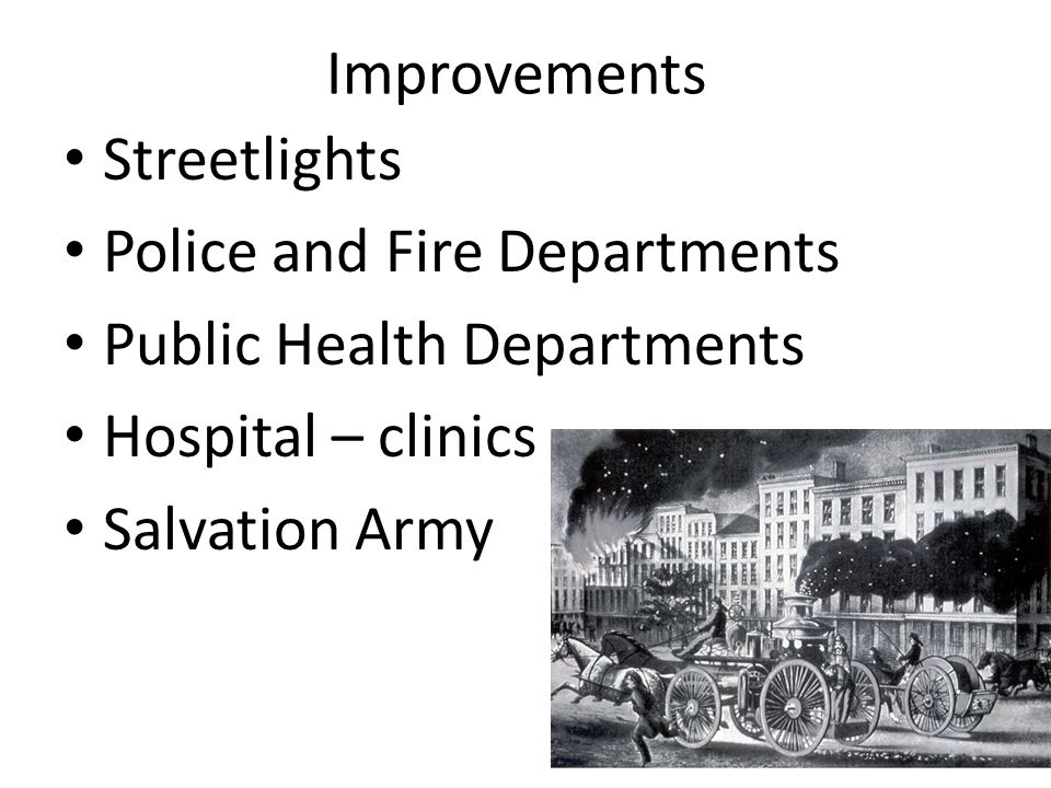 Improvements Streetlights. Police and Fire Departments. Public Health Departments. Hospital – clinics.