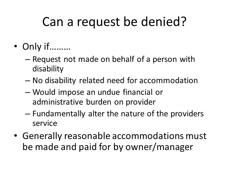 Can a request be denied Only if………