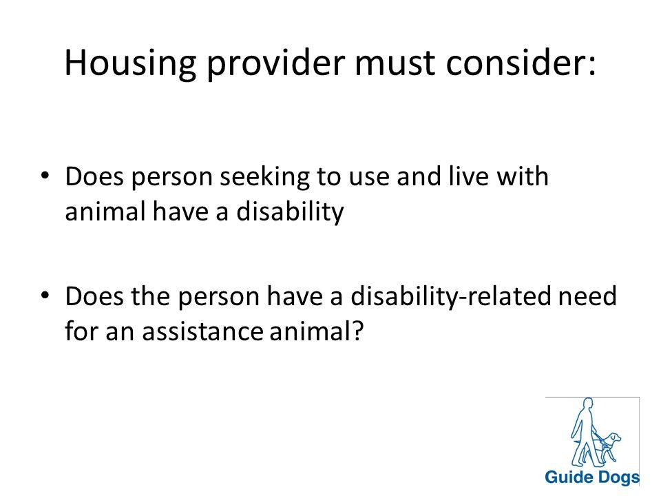 Housing provider must consider: