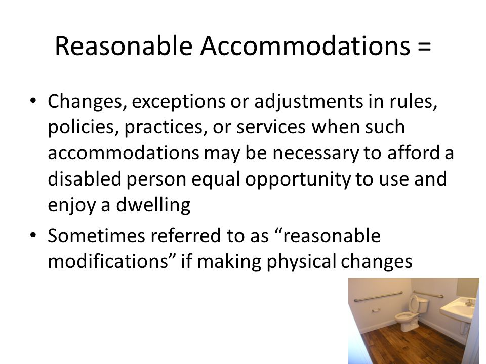 Reasonable Accommodations =