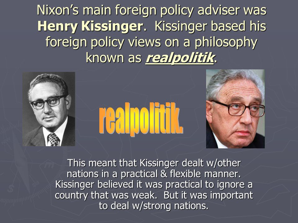 Nixon's main foreign policy adviser was Henry Kissinger