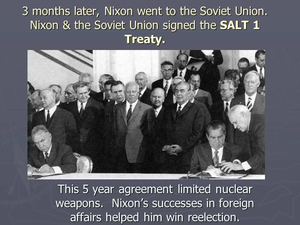 3 months later, Nixon went to the Soviet Union