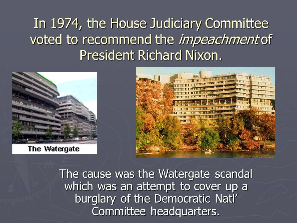 In 1974, the House Judiciary Committee voted to recommend the impeachment of President Richard Nixon.