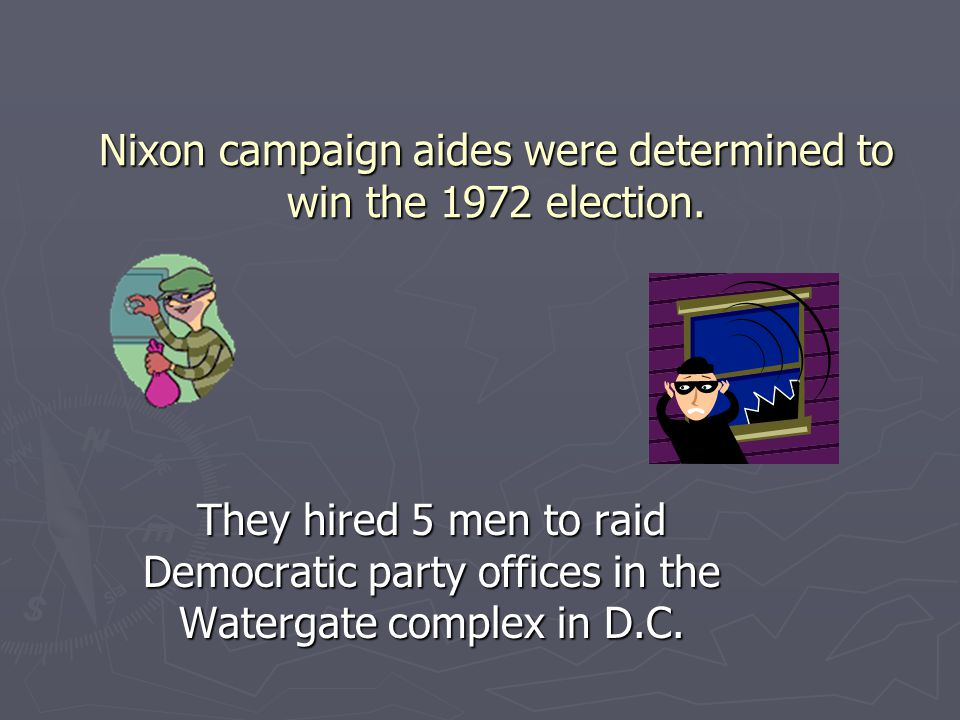 Nixon campaign aides were determined to win the 1972 election.