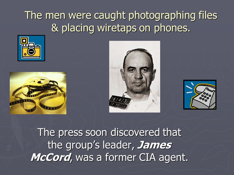 The men were caught photographing files & placing wiretaps on phones.